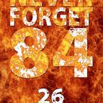 Never - Forget - 84 - 26 Year